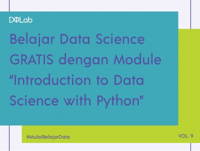 "Belajar Data Science GRATIS dengan Akses Module DQLab ""Introduction to Data Science with Python"""
